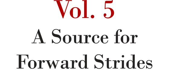 Vol. 5 A Source for Forward Strides