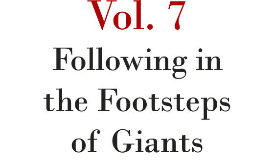 Vol. 7 Following in the Footsteps of Giants
