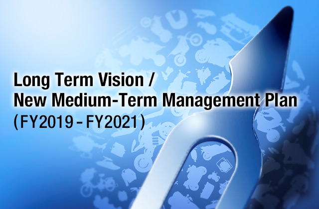 Long-term Vision / New Medium-term Management Plan (2019-2021)