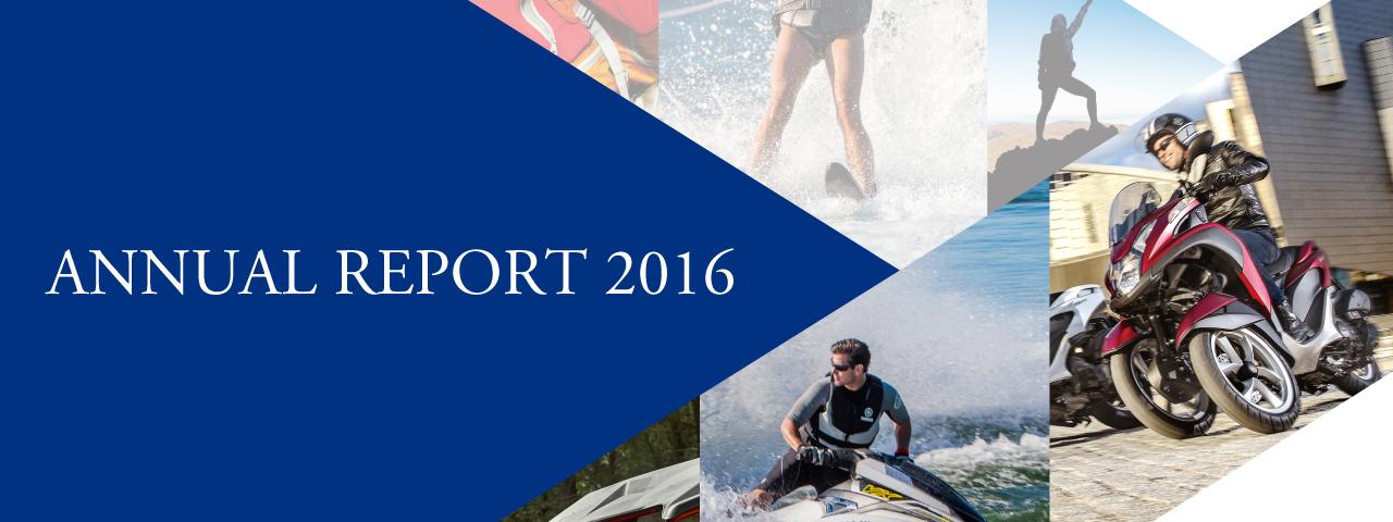 Annual Report 2016 - For Investors   Yamaha Motor Co., Ltd.