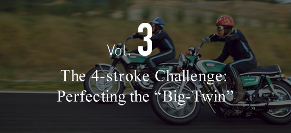 "Vol. 3 The 4-stroke Challenge: Perfecting the ""Big-Twin"""